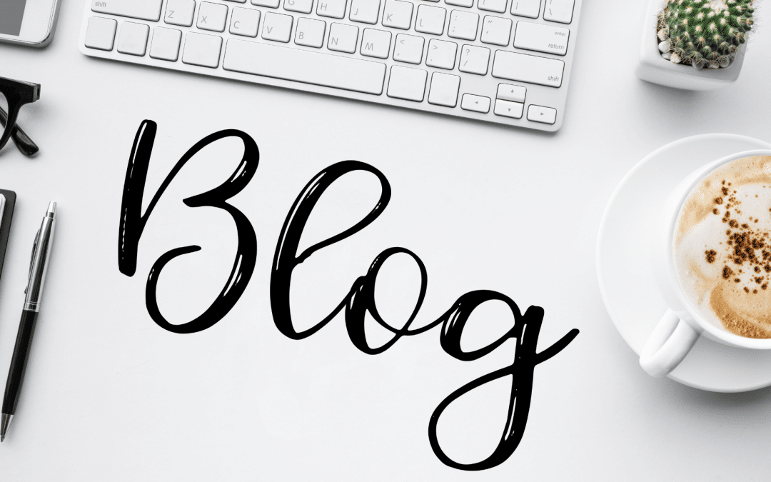 Why Does My Business Need a Blog?